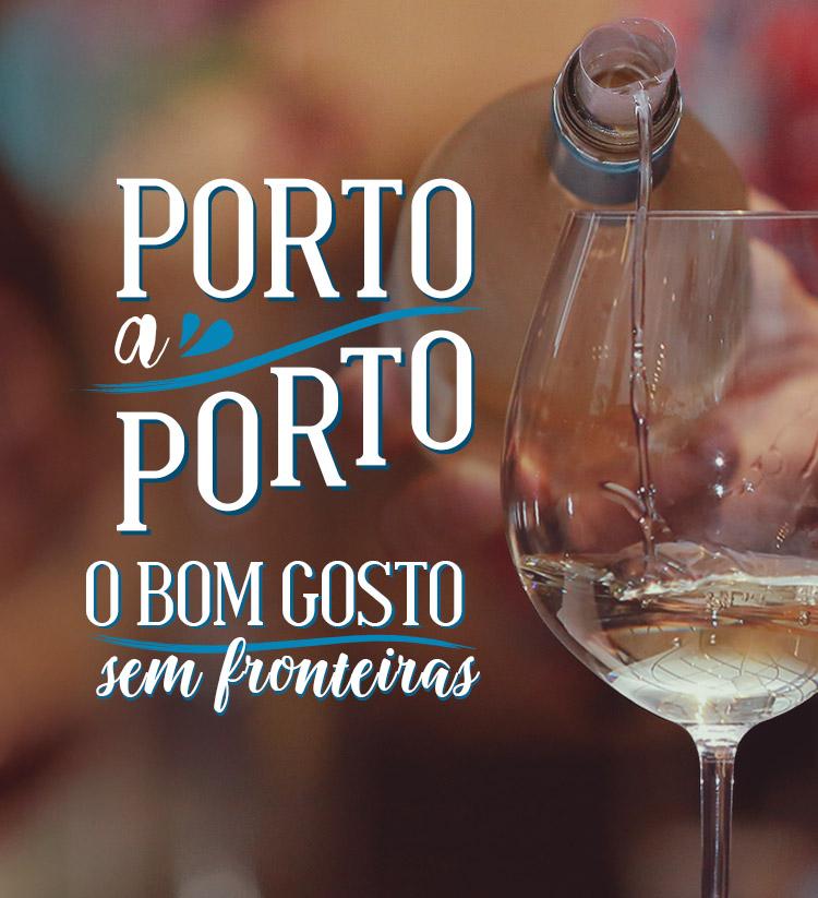 Porto a Porto - o bom gosto sem fronteira